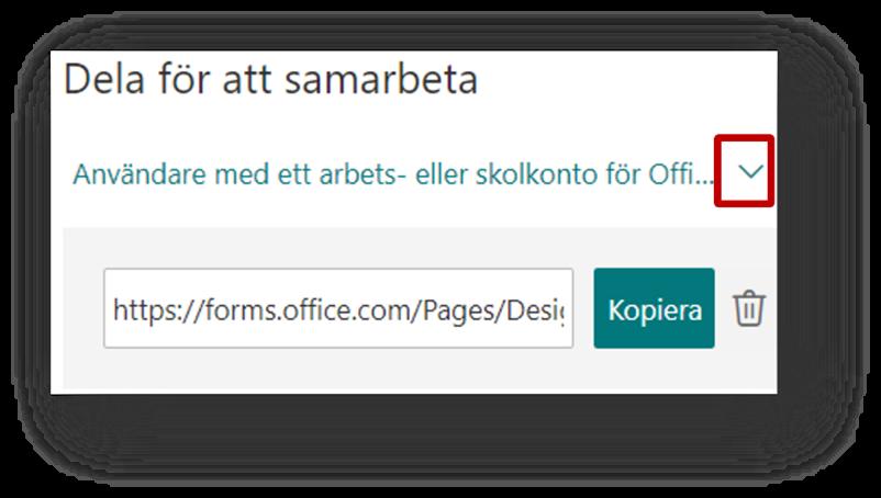 Dela formulär för att samarbeta - klicka på pilen